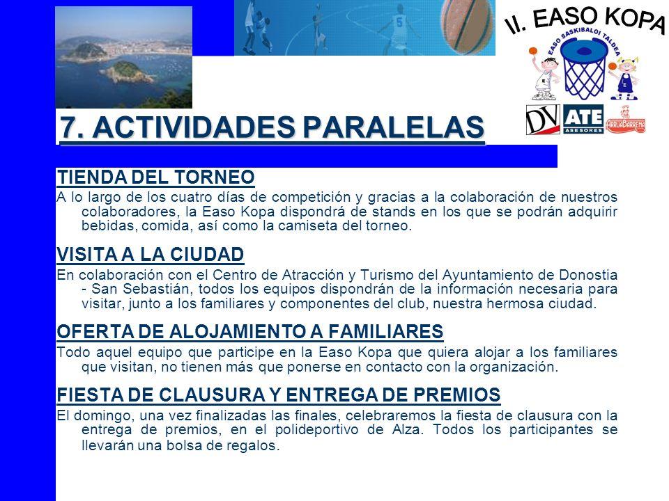 7. ACTIVIDADES PARALELAS TIENDA DEL TORNEO A lo largo de los cuatro días de competición y gracias a la colaboración de nuestros colaboradores, la Easo