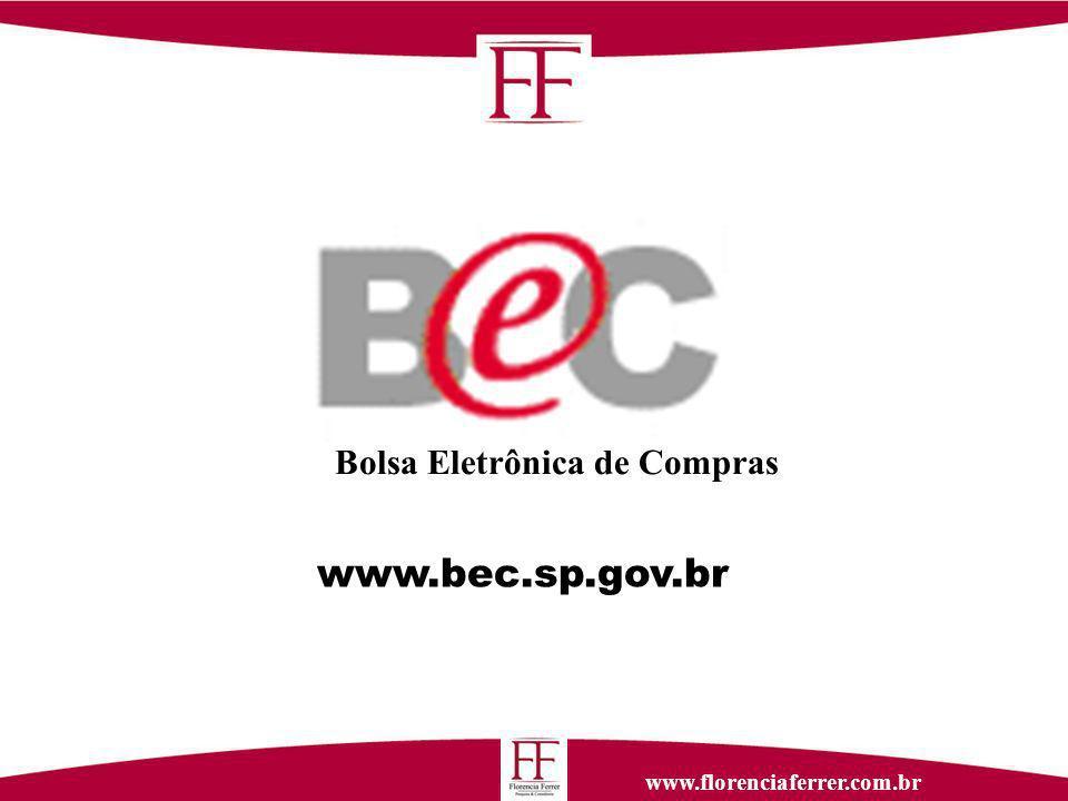 www.florenciaferrer.com.br www.bec.sp.gov.br Bolsa Eletrônica de Compras