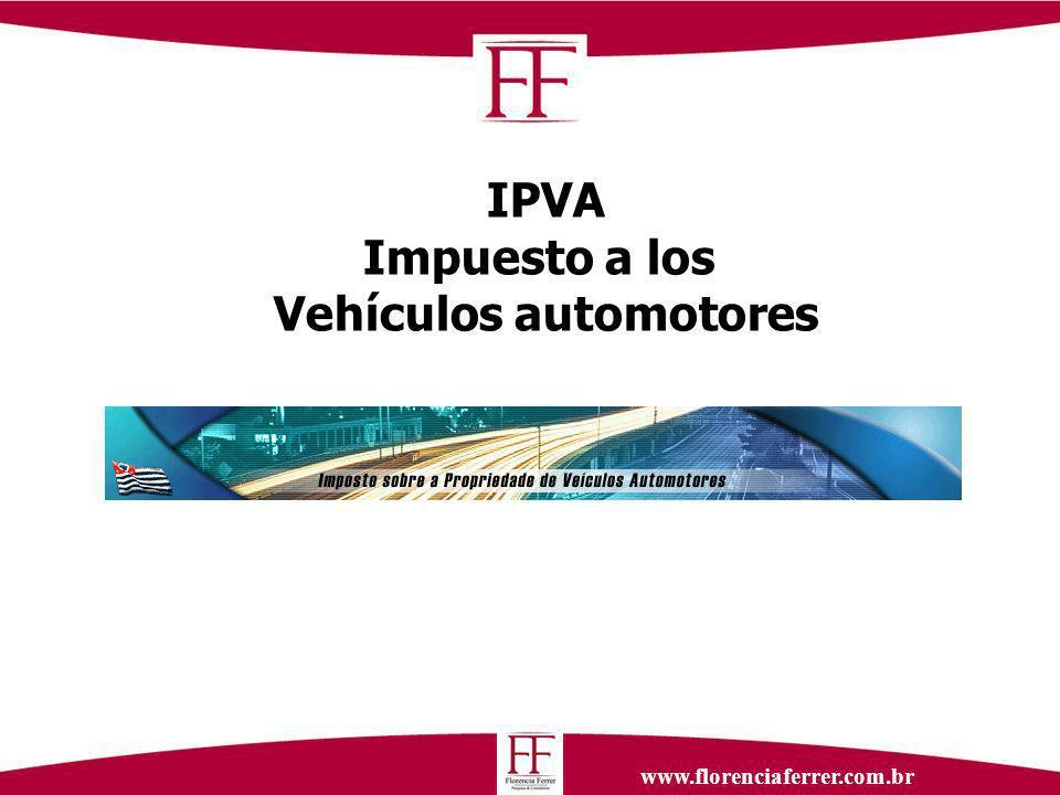www.florenciaferrer.com.br IPVA Impuesto a los Vehículos automotores