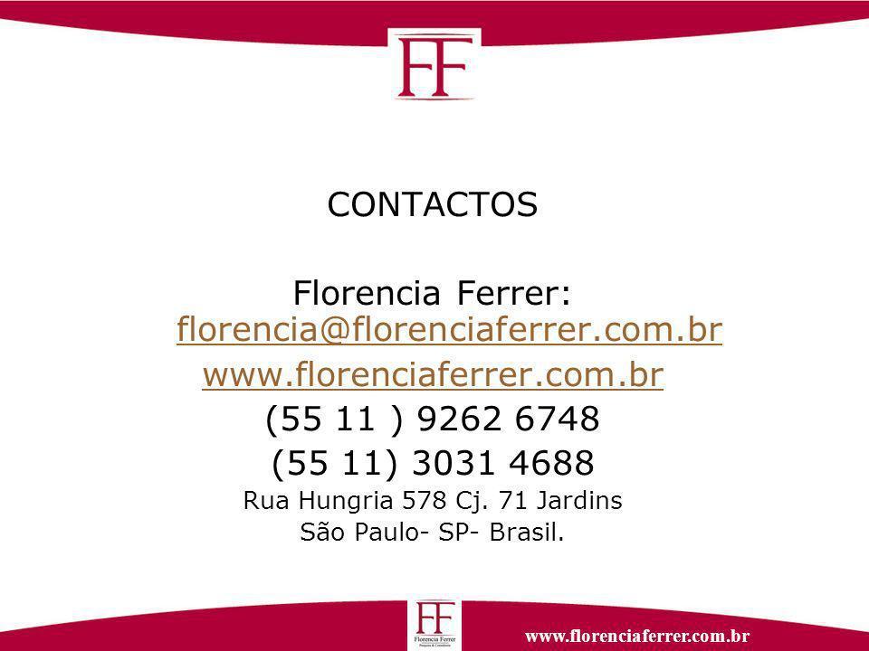 www.florenciaferrer.com.br CONTACTOS Florencia Ferrer: florencia@florenciaferrer.com.br florencia@florenciaferrer.com.br www.florenciaferrer.com.br (55 11 ) 9262 6748 (55 11) 3031 4688 Rua Hungria 578 Cj.