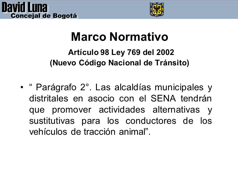 Marco Normativo Artículo 98 Ley 769 del 2002 (Nuevo Código Nacional de Tránsito) Parágrafo 2°.