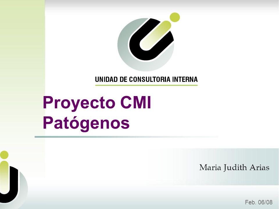 Proyecto CMI Patógenos Feb. 06/08 Maria Judith Arias
