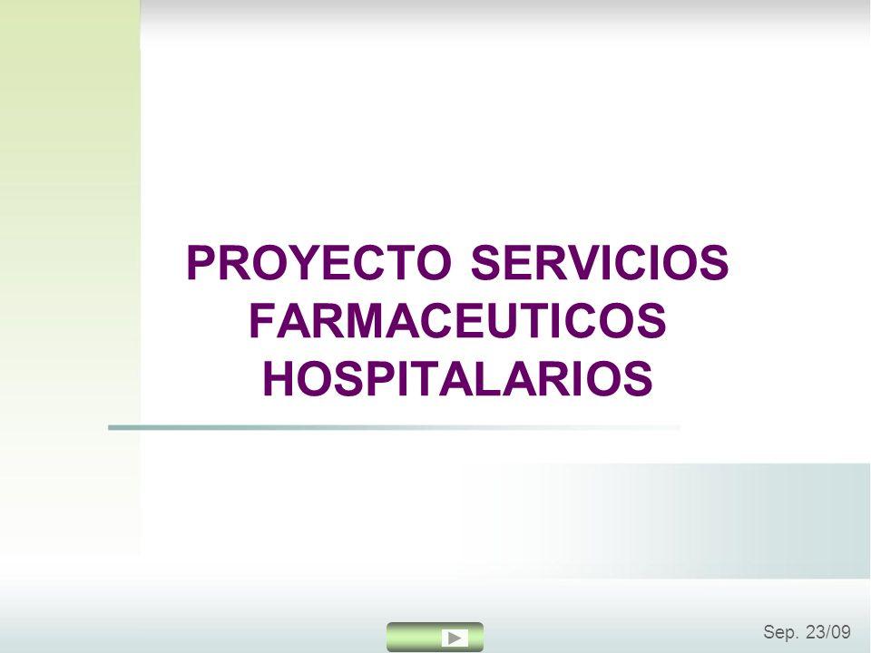 PROYECTO SERVICIOS FARMACEUTICOS HOSPITALARIOS Sep. 23/09