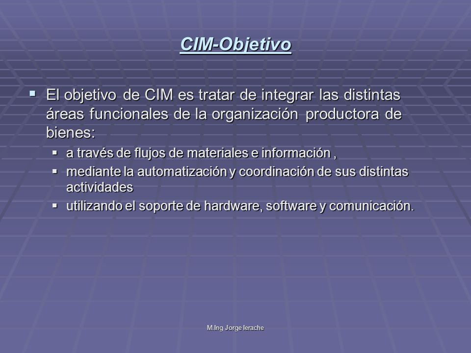 M.Ing Jorge Ierache CIM-Situación del Contexto