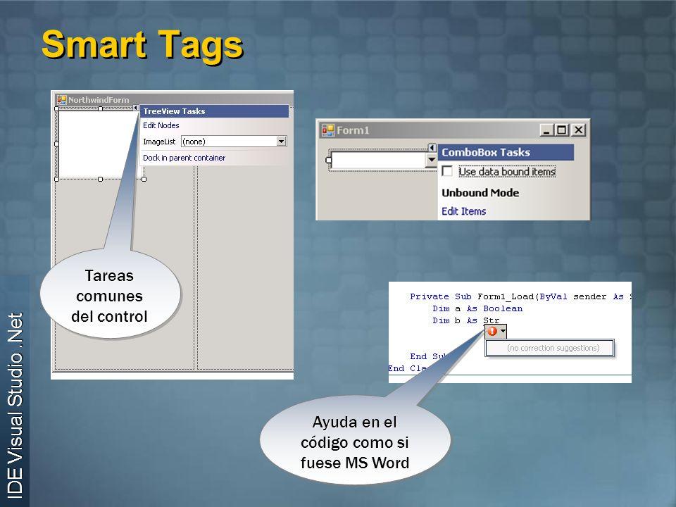 Smart Tags Tareas comunes del control Ayuda en el código como si fuese MS Word IDE Visual Studio.Net