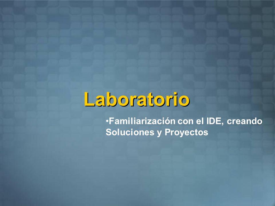 Laboratorio Familiarización con el IDE, creando Soluciones y Proyectos