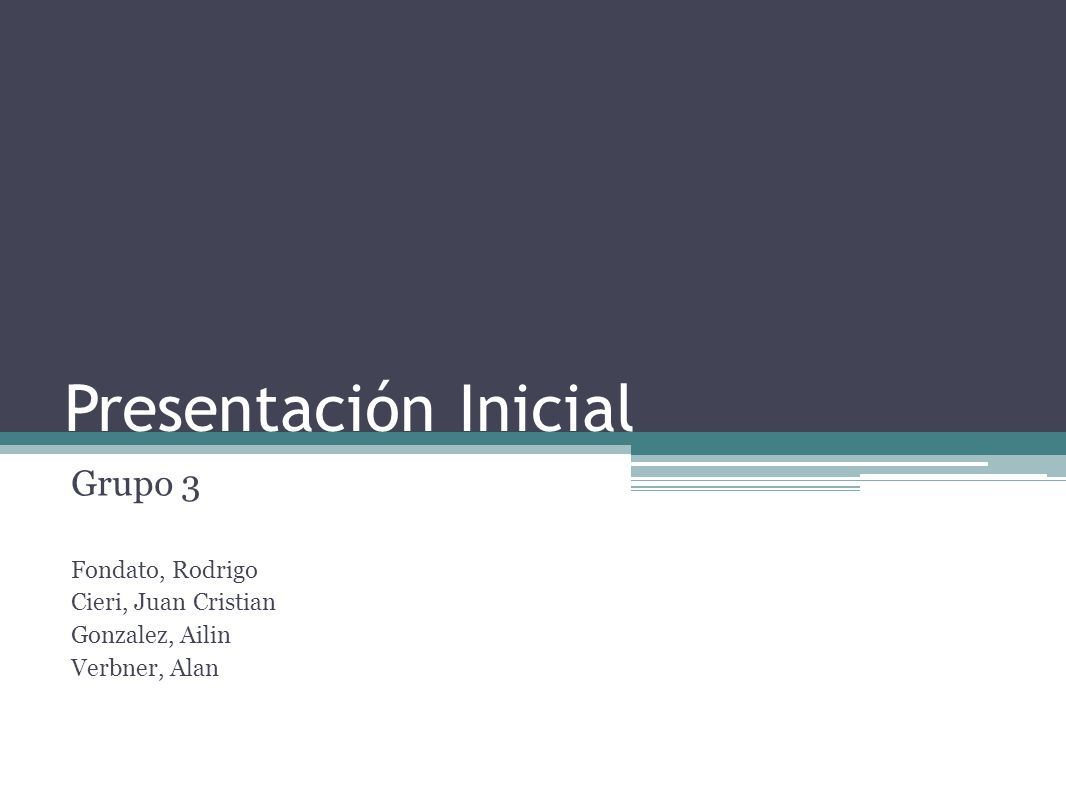 Presentación Inicial Grupo 3 Fondato, Rodrigo Cieri, Juan Cristian Gonzalez, Ailin Verbner, Alan