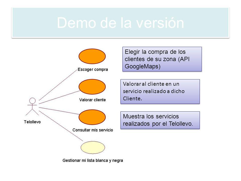 Elegir la compra de los clientes de su zona (API GoogleMaps) Valorar al cliente en un servicio realizado a dicho Cliente.