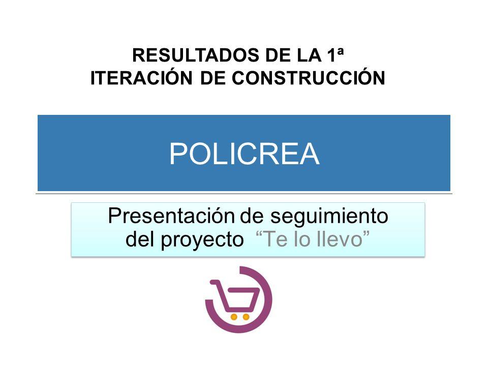 POLICREA RESULTADOS DE LA 1ª ITERACIÓN DE CONSTRUCCIÓN