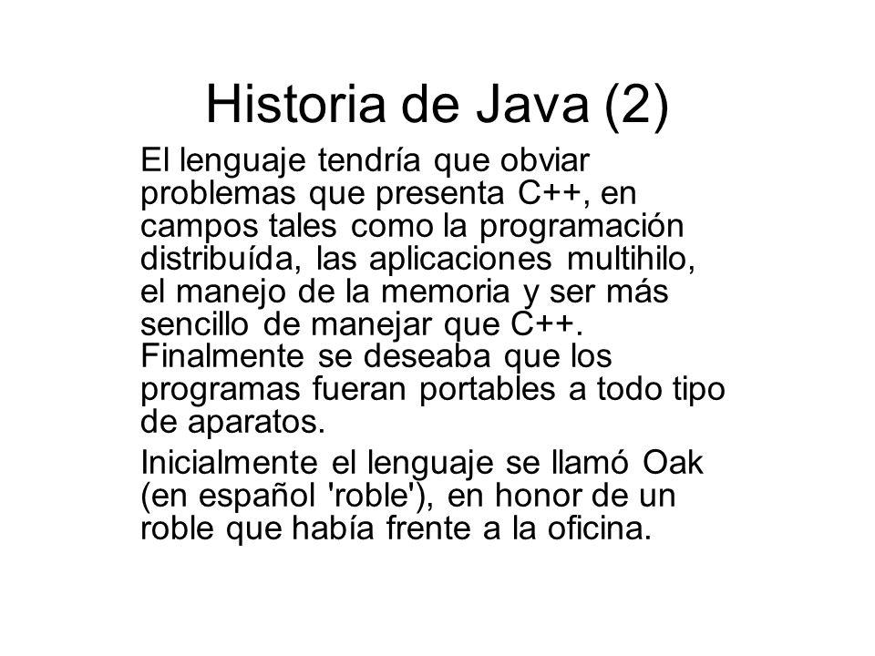 Historia de Java (2) El lenguaje tendría que obviar problemas que presenta C++, en campos tales como la programación distribuída, las aplicaciones mul