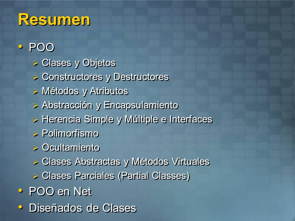Resumen POO Clases y Objetos Constructores y Destructores Métodos y Atributos Abstracción y Encapsulamiento Herencia Simple y Múltiple e Interfaces Po