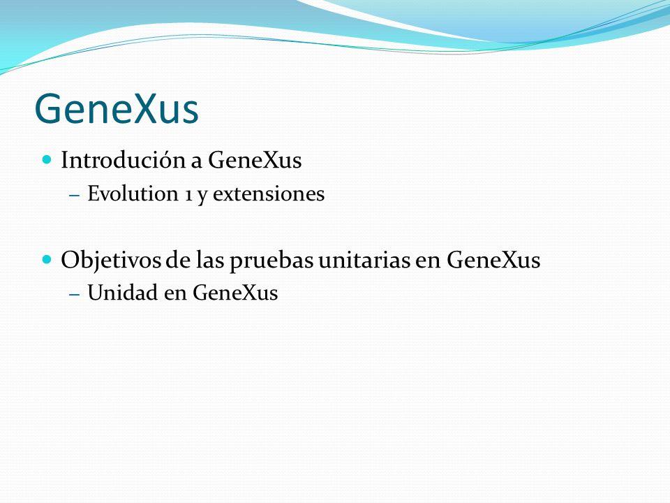 GxUnit Desarrollo de la herramienta – Integración con entorno de desarrollo – Configuración de acuerdo a la aplicación a probar Integración de GxUnit a GeneXus – GeneXus Platform SDK