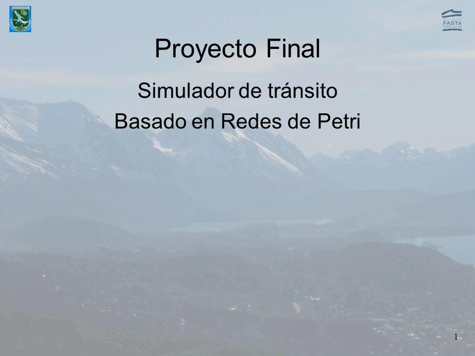 1 Proyecto Final Simulador de tránsito Basado en Redes de Petri