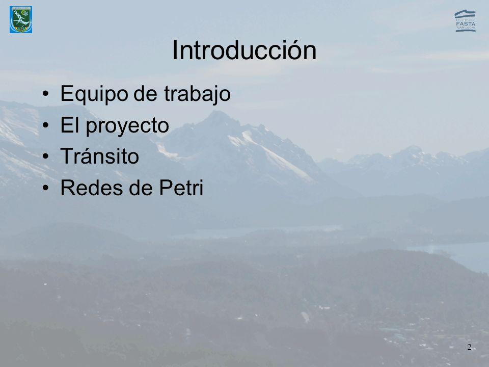 2 Introducción Equipo de trabajo El proyecto Tránsito Redes de Petri