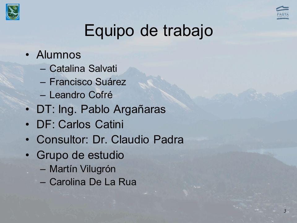 3 Equipo de trabajo Alumnos –Catalina Salvati –Francisco Suárez –Leandro Cofré DT: Ing. Pablo Argañaras DF: Carlos Catini Consultor: Dr. Claudio Padra
