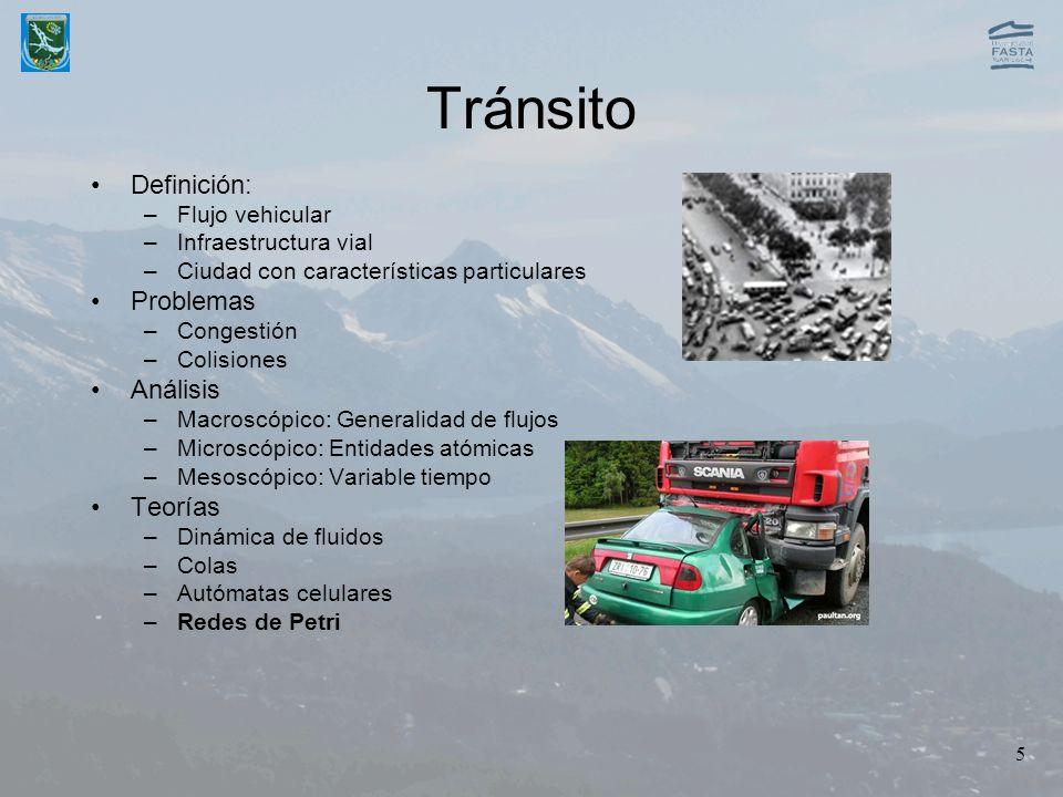 5 Tránsito Definición: –Flujo vehicular –Infraestructura vial –Ciudad con características particulares Problemas –Congestión –Colisiones Análisis –Mac
