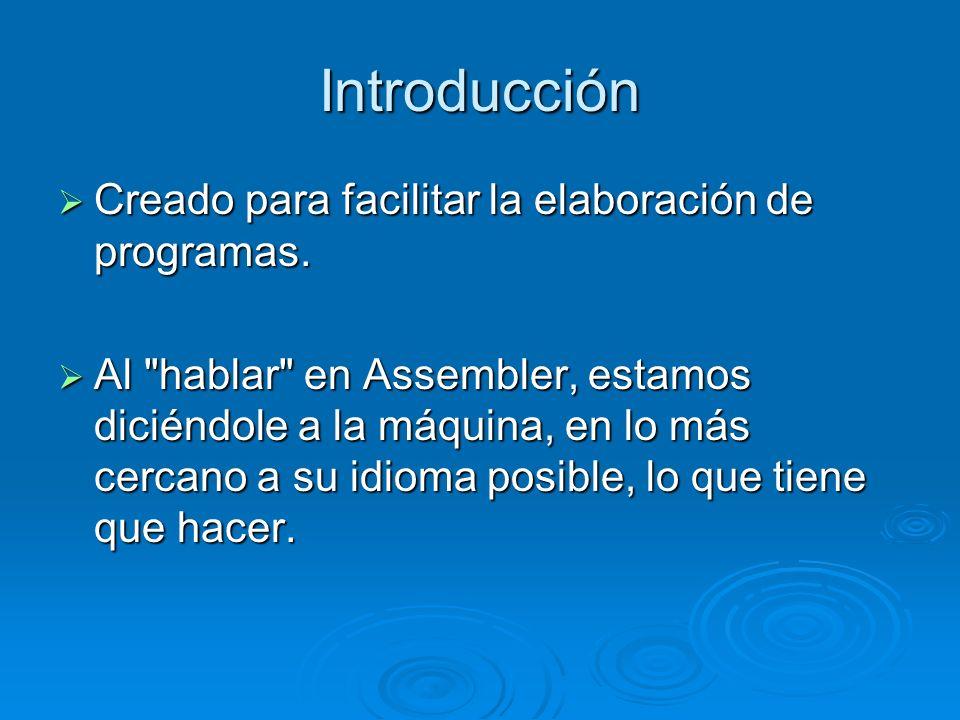 Introducción Creado para facilitar la elaboración de programas. Creado para facilitar la elaboración de programas. Al