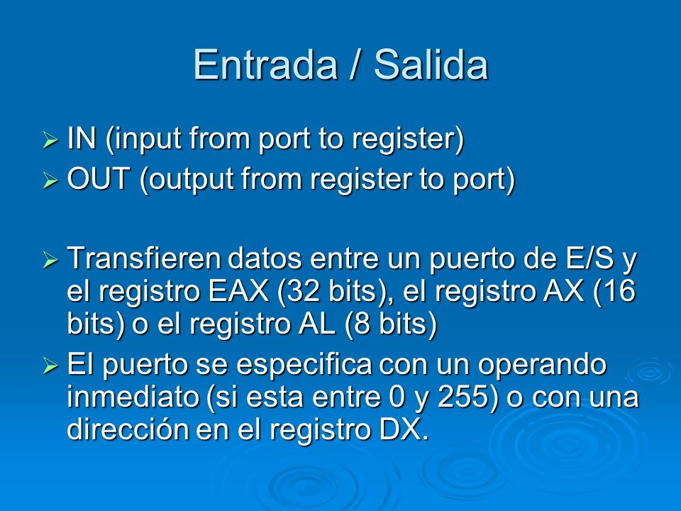 Entrada / Salida IN (input from port to register) IN (input from port to register) OUT (output from register to port) OUT (output from register to por