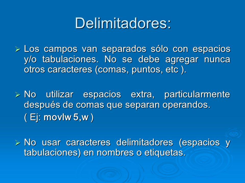 Delimitadores: Los campos van separados sólo con espacios y/o tabulaciones. No se debe agregar nunca otros caracteres (comas, puntos, etc ). Los campo