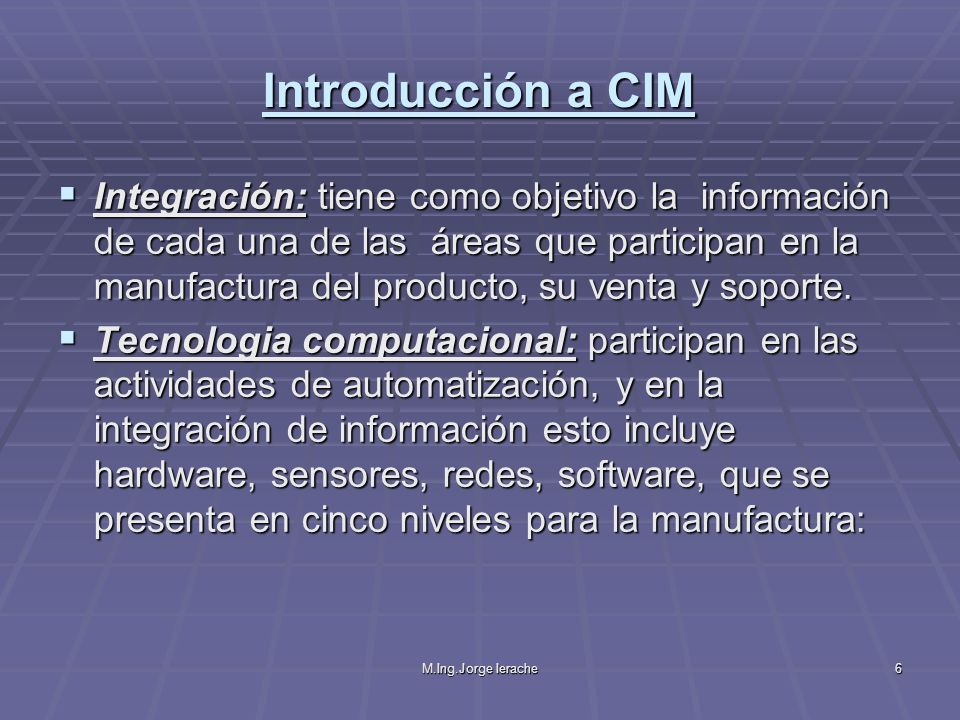 M.Ing.Jorge Ierache7 Control de Maquinas (PLCs): microprocesador que controla directamente la maquina.