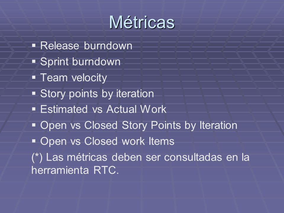 Métricas Release burndown Sprint burndown Team velocity Story points by iteration Estimated vs Actual Work Open vs Closed Story Points by Iteration Op