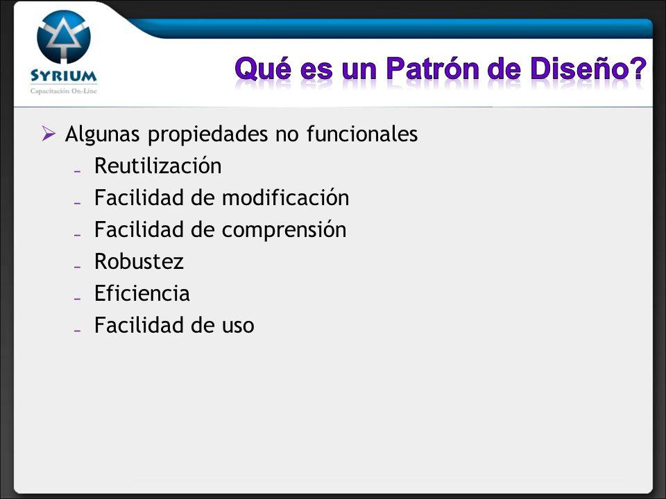 Algunas propiedades no funcionales Reutilización Facilidad de modificación Facilidad de comprensión Robustez Eficiencia Facilidad de uso