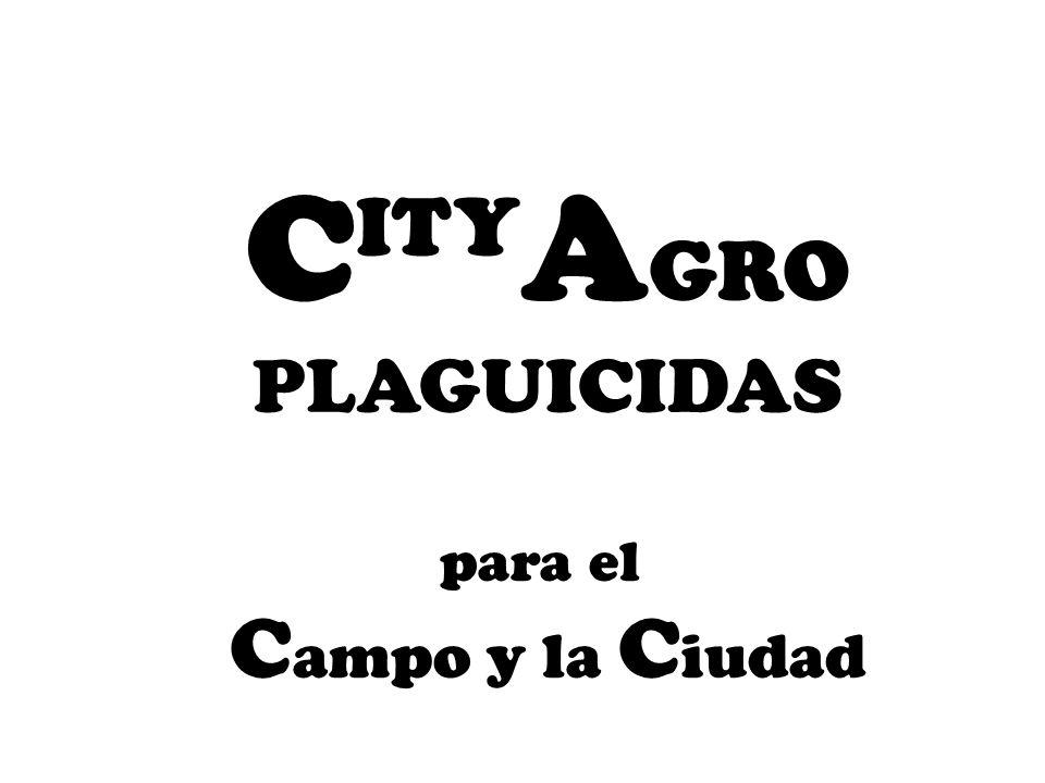 C ITY A GRO PLAGUICIDAS para el C ampo y la C iudad