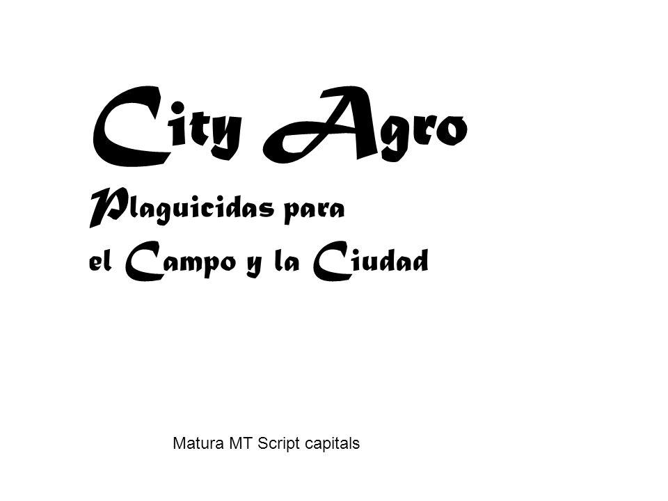 C ity A gro P laguicidas para el C ampo y la C iudad Matura MT Script capitals