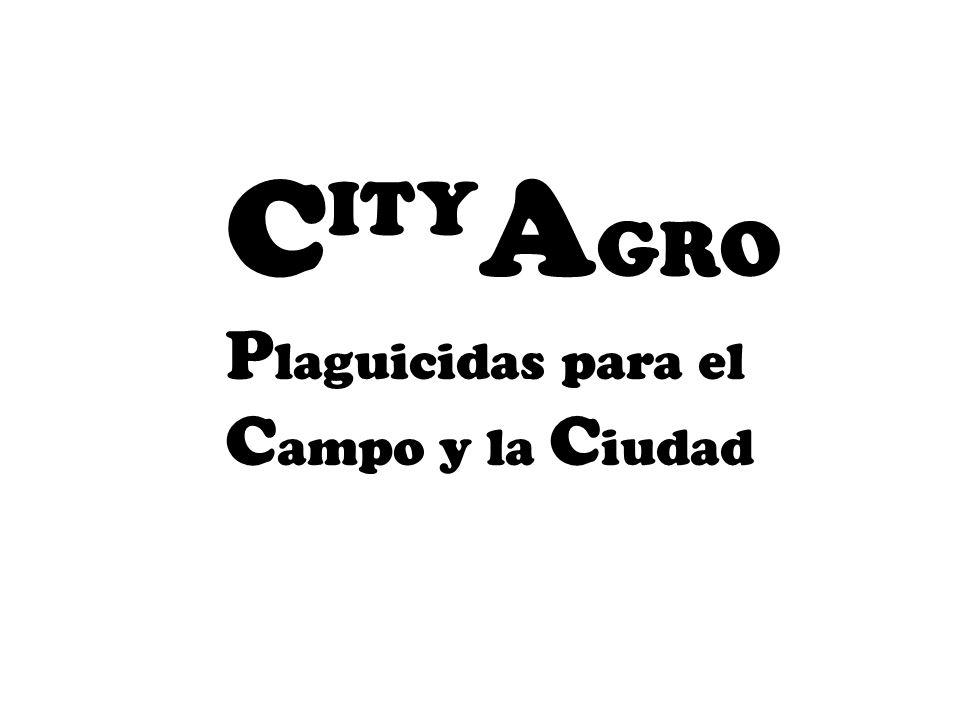 C ITY A GRO P laguicidas para el C ampo y la C iudad