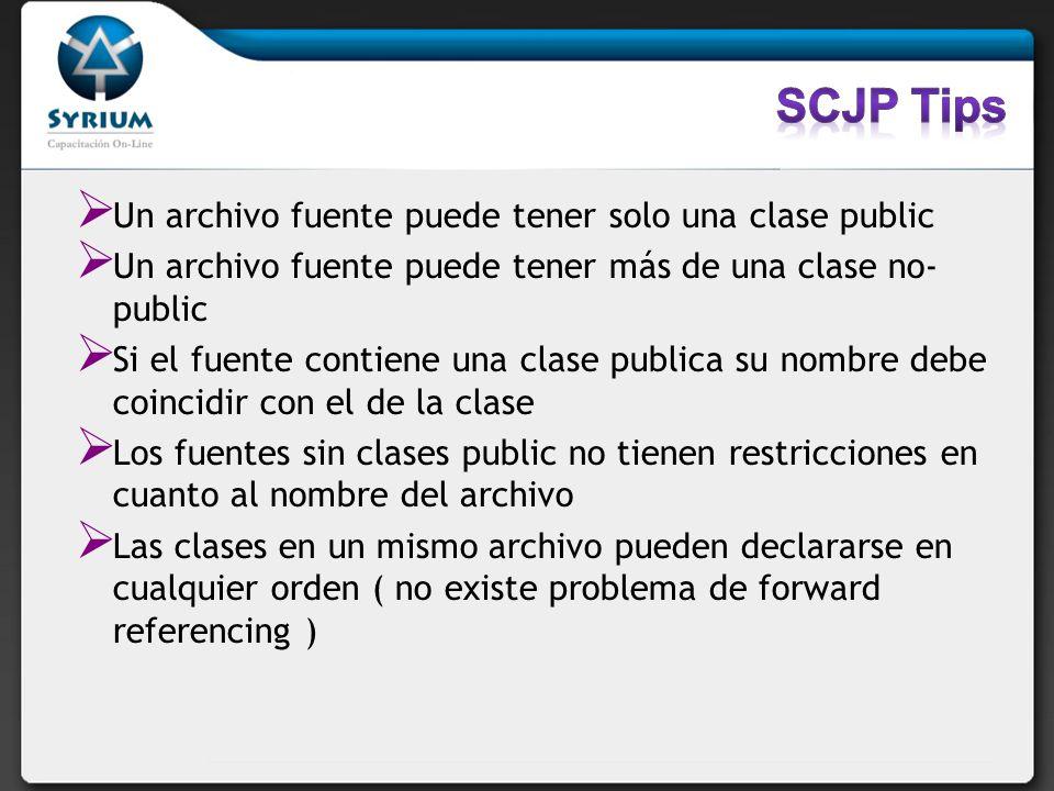 Un archivo fuente puede tener solo una clase public Un archivo fuente puede tener más de una clase no- public Si el fuente contiene una clase publica
