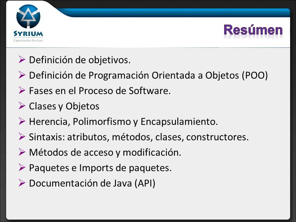 Definición de objetivos. Definición de Programación Orientada a Objetos (POO) Fases en el Proceso de Software. Clases y Objetos Herencia, Polimorfismo