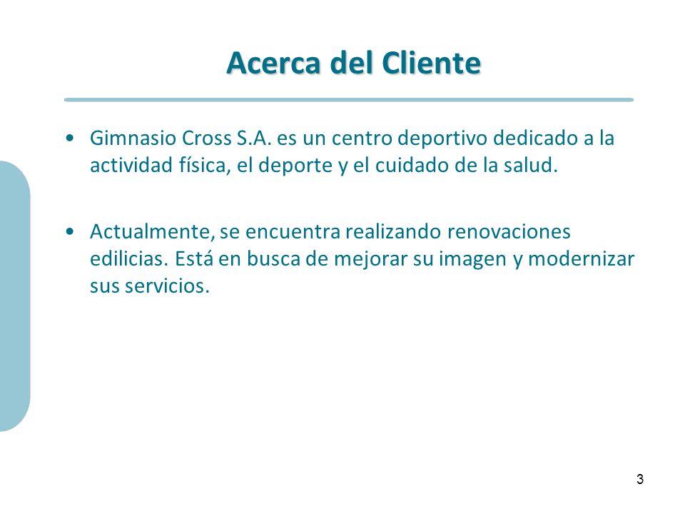 Acerca del Cliente Gimnasio Cross S.A. es un centro deportivo dedicado a la actividad física, el deporte y el cuidado de la salud. Actualmente, se enc