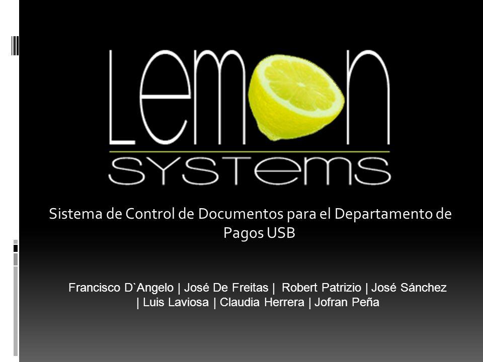 Sistema de Control de Documentos para el Departamento de Pagos USB Francisco D`Angelo | José De Freitas | Robert Patrizio | José Sánchez | Luis Lavios
