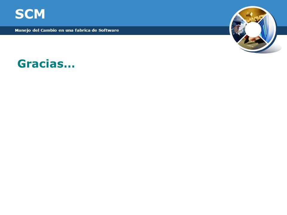 SCM Gracias… Manejo del Cambio en una fabrica de Software