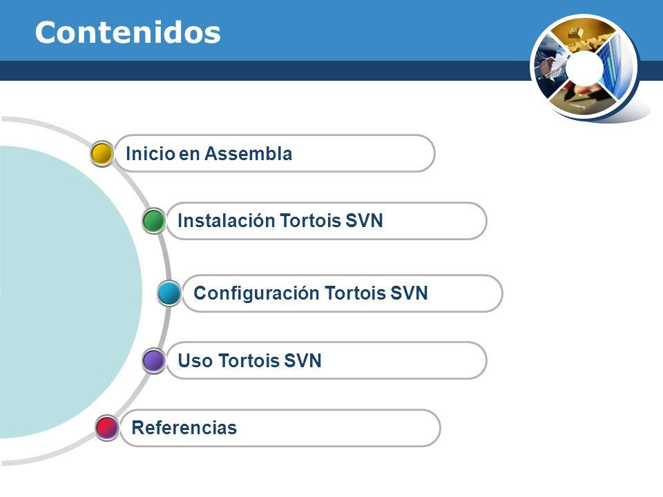 Contenidos Uso Tortois SVN Configuración Tortois SVN Instalación Tortois SVN Inicio en Assembla Referencias