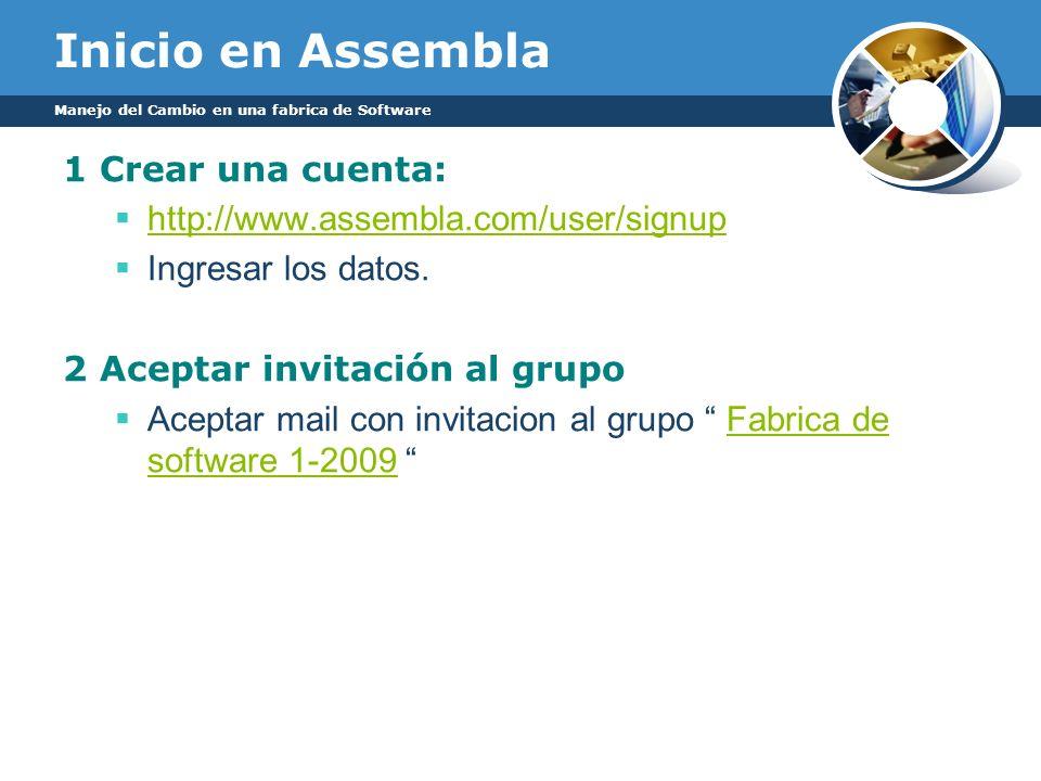 Inicio en Assembla 1 Crear una cuenta: http://www.assembla.com/user/signup Ingresar los datos. 2 Aceptar invitación al grupo Aceptar mail con invitaci