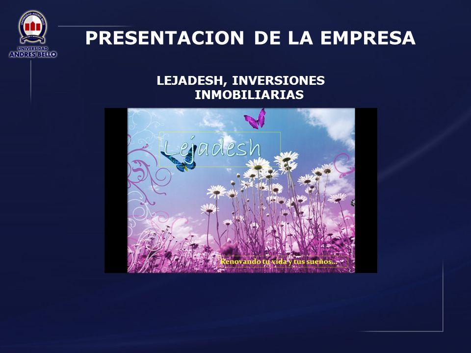 PRESENTACION DE LA EMPRESA LEJADESH, INVERSIONES INMOBILIARIAS