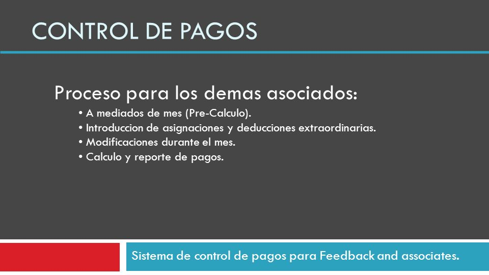 CONTROL DE PAGOS Sistema de control de pagos para Feedback and associates.
