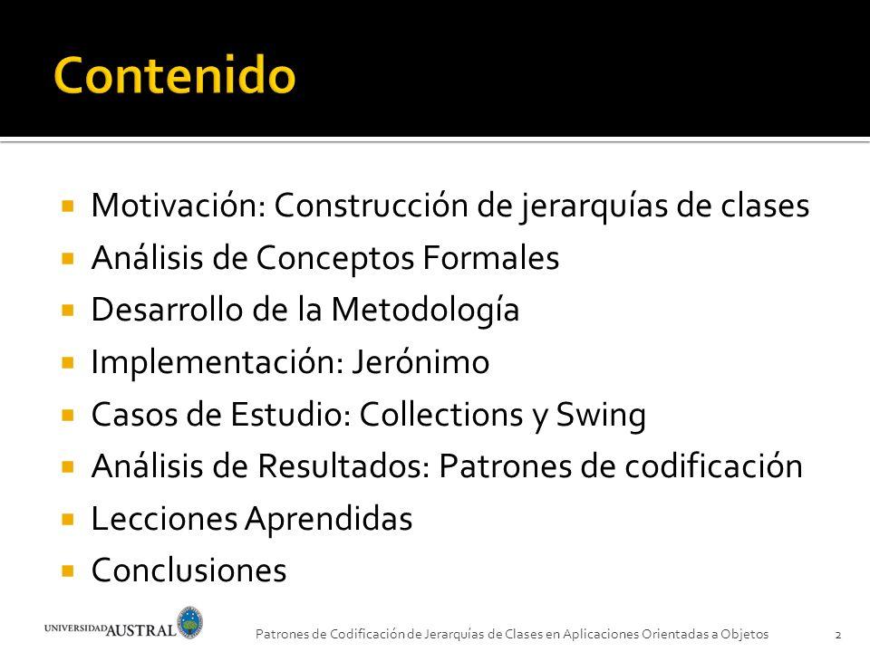 Motivación: Construcción de jerarquías de clases Análisis de Conceptos Formales Desarrollo de la Metodología Implementación: Jerónimo Casos de Estudio