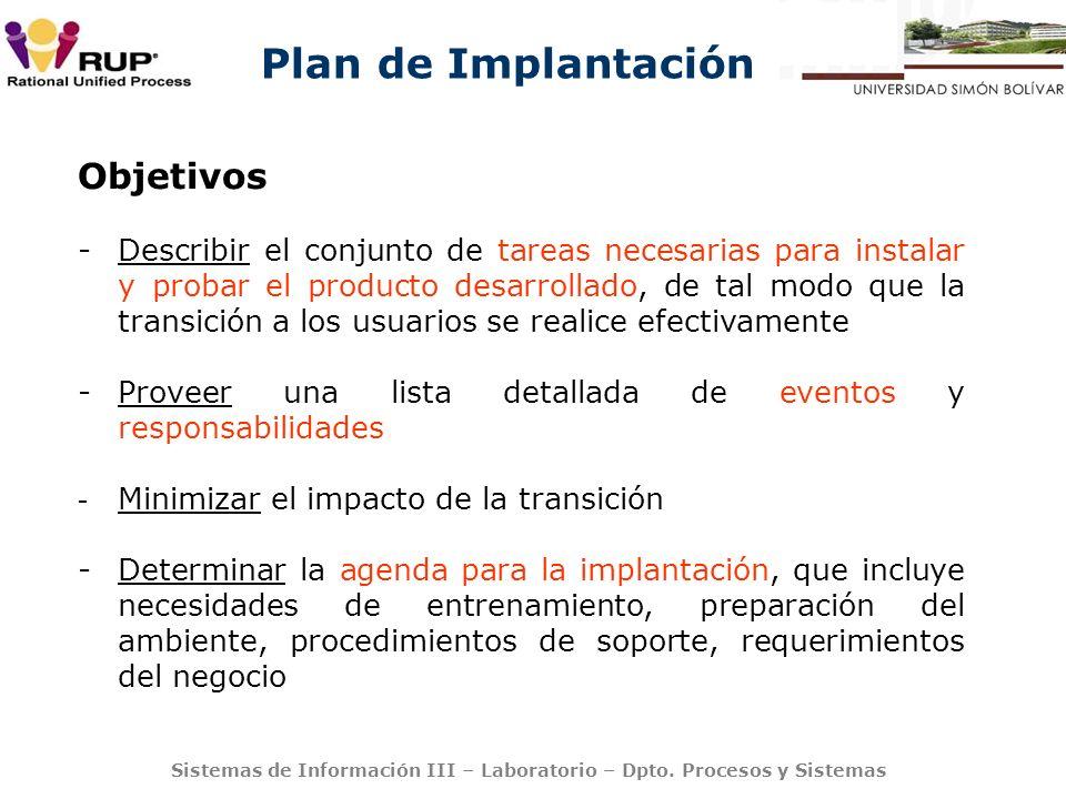 Plan de Implantación Sistemas de Información III – Laboratorio – Dpto. Procesos y Sistemas Objetivos -Describir el conjunto de tareas necesarias para