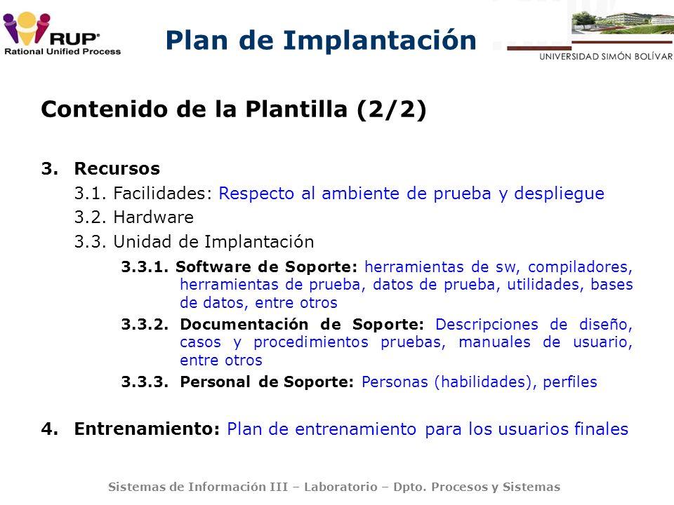 Plan de Implantación Sistemas de Información III – Laboratorio – Dpto. Procesos y Sistemas Contenido de la Plantilla (2/2) 3.Recursos 3.1. Facilidades