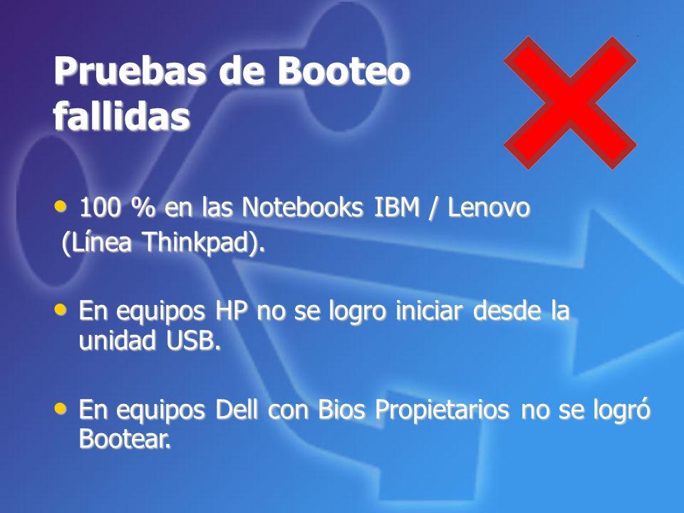 Pruebas de Booteo fallidas 100 % en las Notebooks IBM / Lenovo 100 % en las Notebooks IBM / Lenovo (Línea Thinkpad). (Línea Thinkpad). En equipos HP n