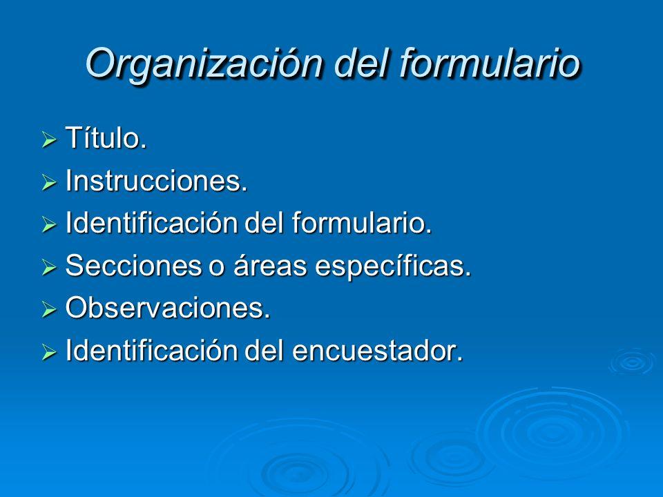 Organización del formulario Título. Título. Instrucciones. Instrucciones. Identificación del formulario. Identificación del formulario. Secciones o ár