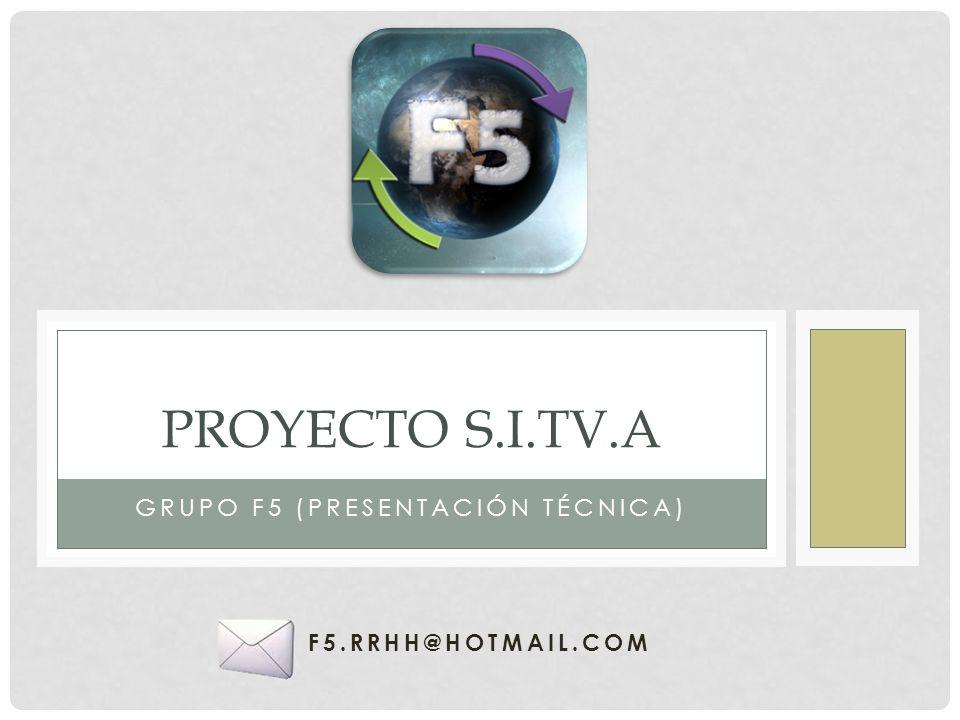 GRUPO F5 (PRESENTACIÓN TÉCNICA) PROYECTO S.I.TV.A F5.RRHH@HOTMAIL.COM