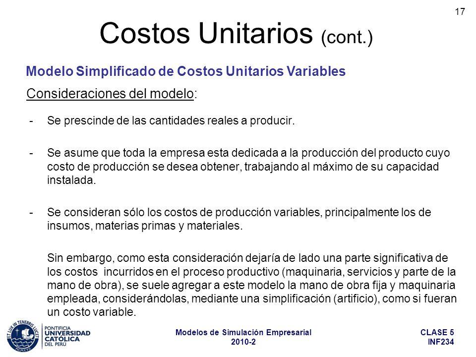 CLASE 5 INF234 Modelos de Simulación Empresarial 2010-2 17 -Se prescinde de las cantidades reales a producir. -Se asume que toda la empresa esta dedic