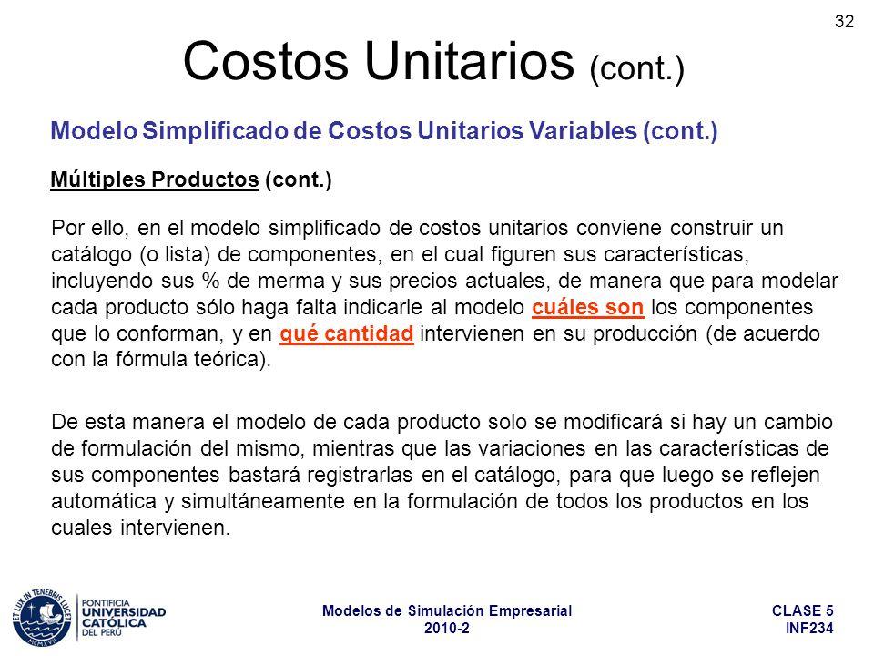 CLASE 5 INF234 Modelos de Simulación Empresarial 2010-2 32 Por ello, en el modelo simplificado de costos unitarios conviene construir un catálogo (o l