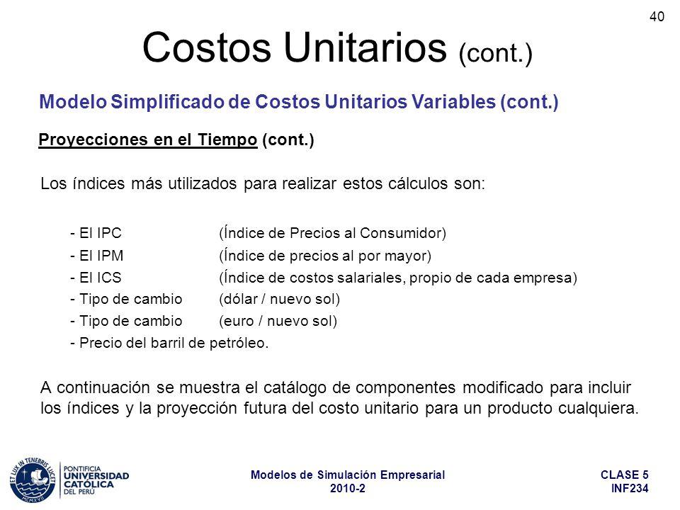 CLASE 5 INF234 Modelos de Simulación Empresarial 2010-2 40 Los índices más utilizados para realizar estos cálculos son: - El IPC (Índice de Precios al