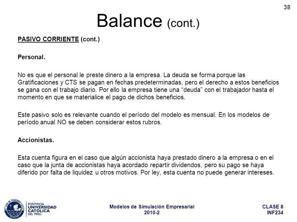 CLASE 8 INF234 Modelos de Simulación Empresarial 2010-2 38 PASIVO CORRIENTE (cont.) Personal. No es que el personal le preste dinero a la empresa. La