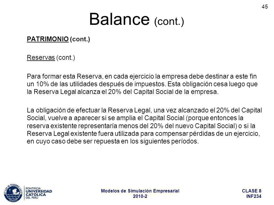 CLASE 8 INF234 Modelos de Simulación Empresarial 2010-2 45 PATRIMONIO (cont.) Reservas (cont.) Para formar esta Reserva, en cada ejercicio la empresa