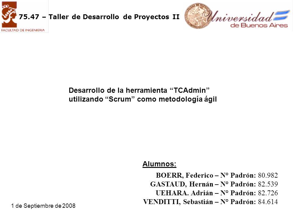 75.47 – Taller de Desarrollo de Proyectos II BOERR, Federico – N° Padrón: 80.982 GASTAUD, Hernán – N° Padrón: 82.539 UEHARA.